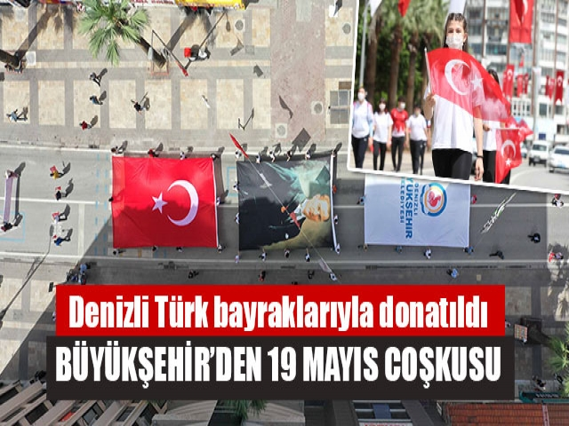Denizli Türk bayraklarıyla donatıldı