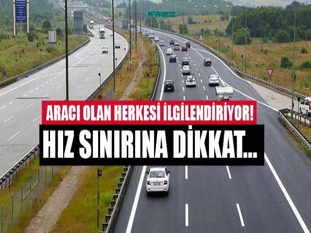 Aracı olan herkesi ilgilendiriyor! Hız sınırına dikkat...