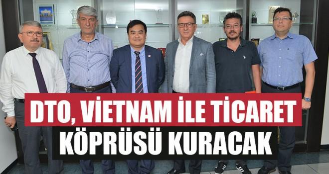 DTO, Vietnam İle Ticaret Köprüsü Kuracak