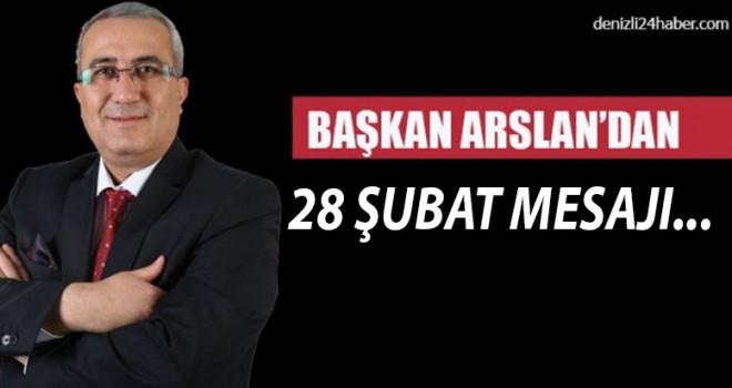 Başkan Arslan'dan 28 Şubat mesajı...