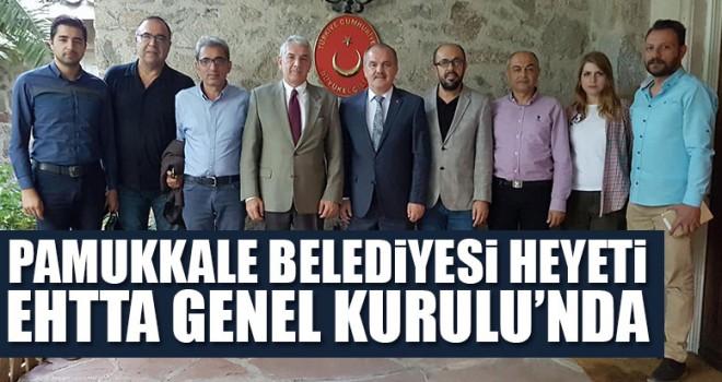 Pamukkale Belediyesi heyeti EHTTA Genel Kurulu'nda