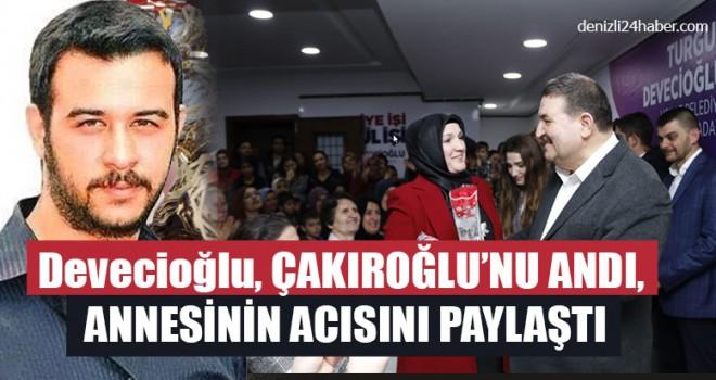 Devecioğlu, Çakıroğlu'nu Andı, Annesinin Acısını Paylaştı