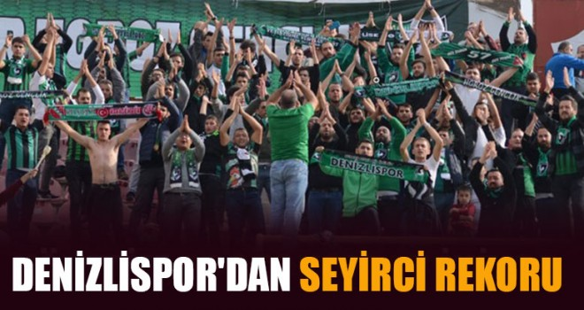 Denizlispor'dan Seyirci Rekoru