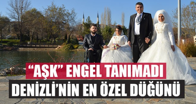 """""""Aşk"""" Engel Tanımadı Denizli'nin En Özel Düğünü"""