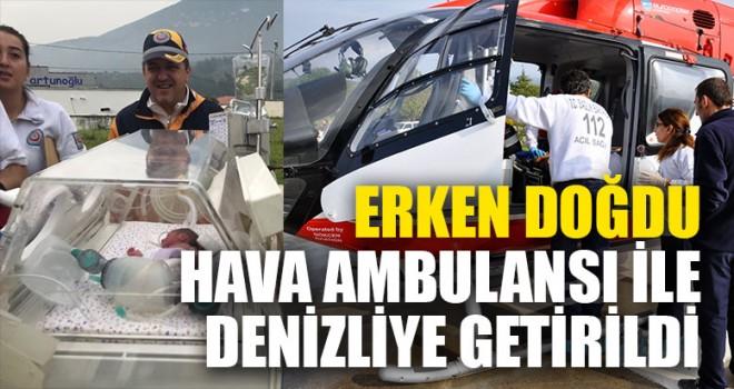 Erken Doğdu Hava Ambulansı İle Denizliye Getirildi