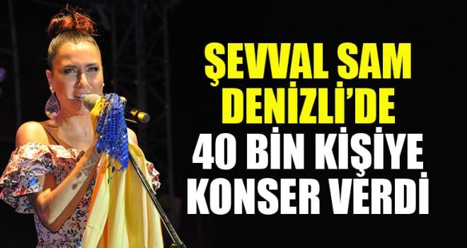 Şevval Sam Denizli'de 40 Bin Kişiye Konser Verdi