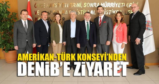 Amerikan-Türk Konseyi'nden DENİB'e Ziyaret