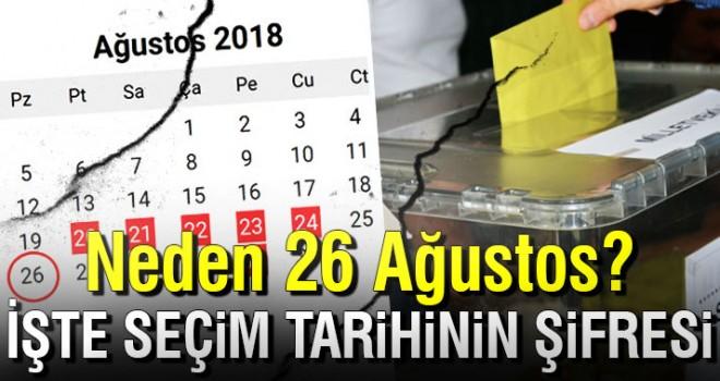 Neden 26 Ağustos? İşte seçim tarihinin şifresi