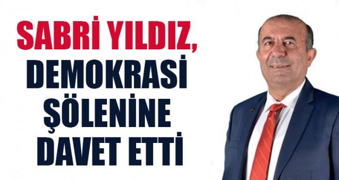 Sabri Yıldız, Demokrasi Şölenine Davet Etti