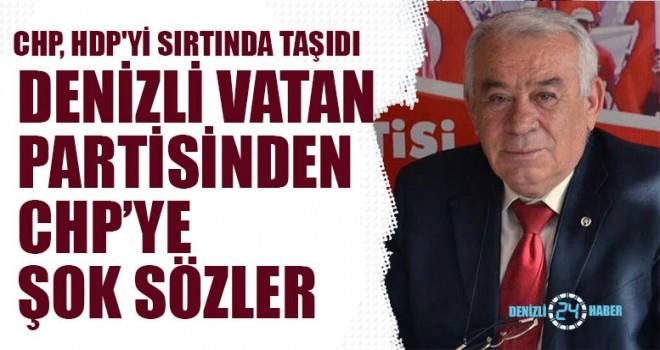 Denizli Vatan Partisinden CHP'ye Şok Sözler