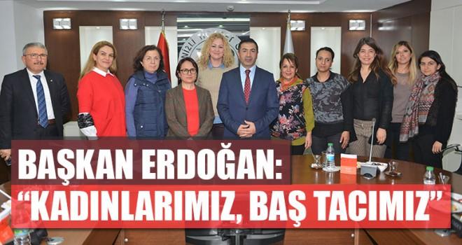 """Başkan Erdoğan: """"Kadınlarımız, Baş Tacımız"""""""