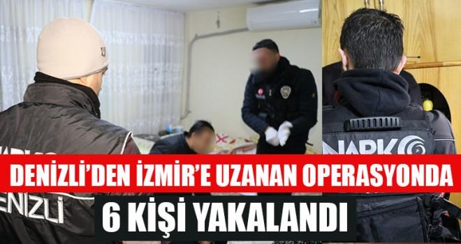 Denizli'den İzmir'e Uzanan Operasyonda 6 Kişi Yakalandı