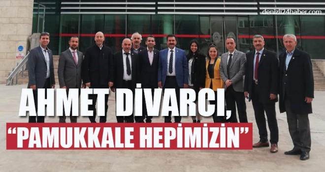 """Ahmet Divarcı, """"Pamukkale Hepimizin"""""""