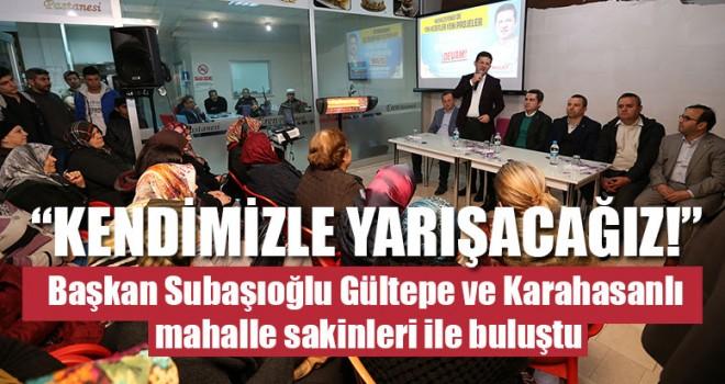 """Başkan Subaşıoğlu """"Kendimizle Yarışacağız!"""""""