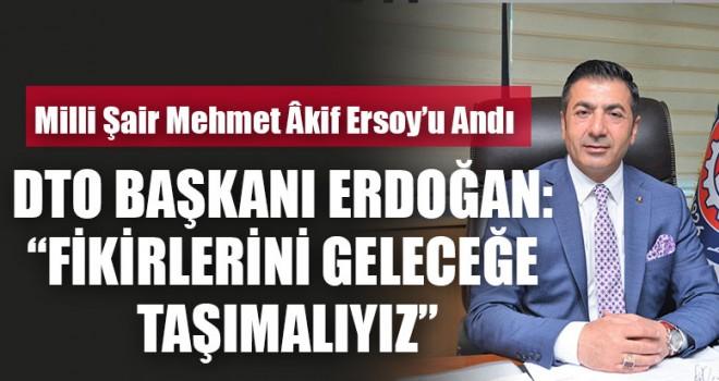 """DTO Başkanı Erdoğan: """"Fikirlerini Geleceğe Taşımalıyız"""""""