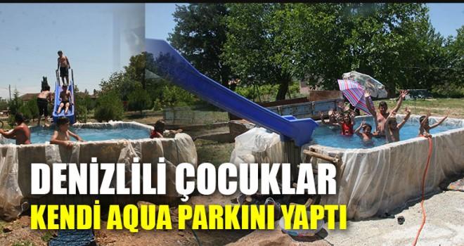 Denizlili Çocuklar Kendi Aqua Parkını Yaptı