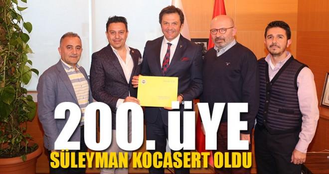 200. Üye Süleyman Kocasert Oldu