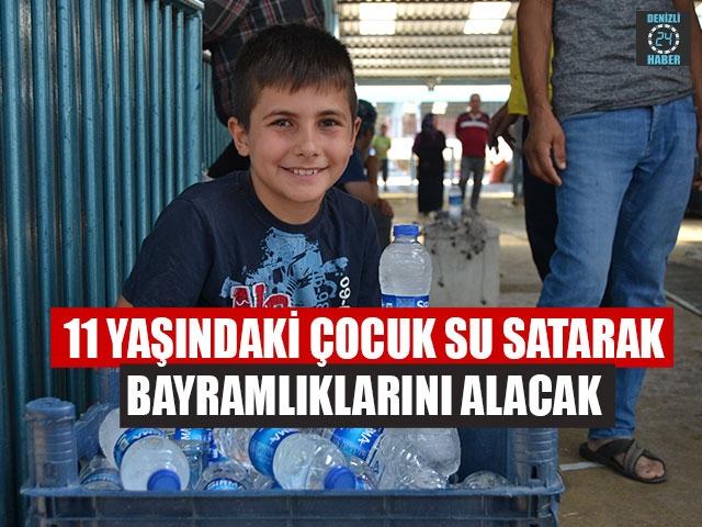11 Yaşındaki Çocuk Su Satarak Bayramlıklarını Alacak