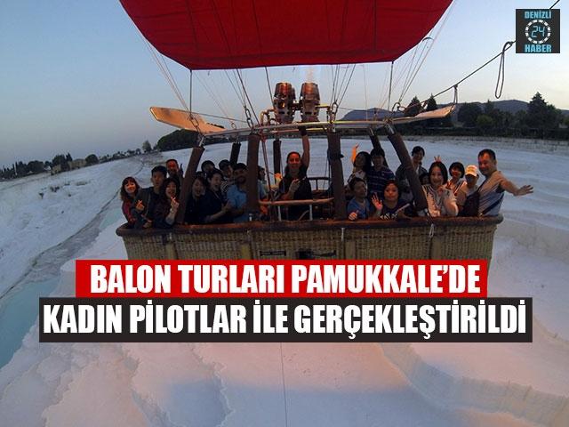 Balon Turları Pamukkale'de Kadın Pilotlar İle Gerçekleştirildi