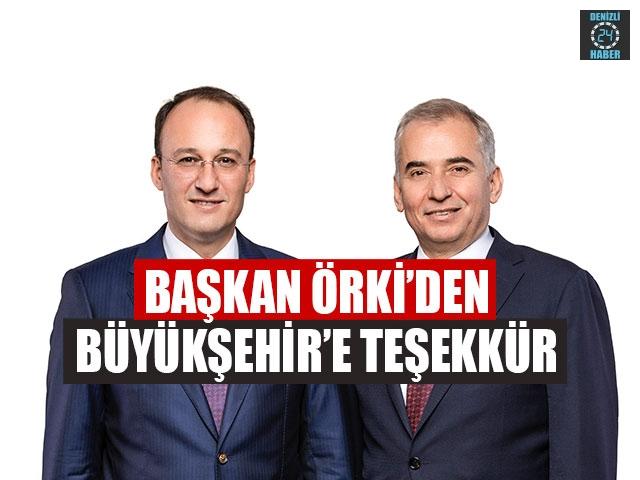 Başkan Örki'den Büyükşehir'e Teşekkür