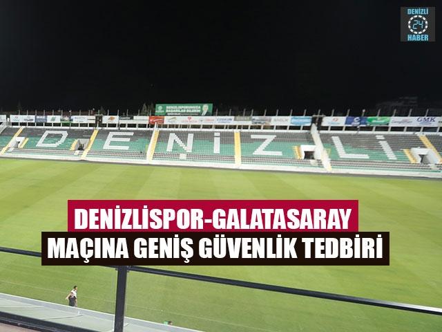 Denizlispor-Galatasaray Maçına Geniş Güvenlik Tedbiri