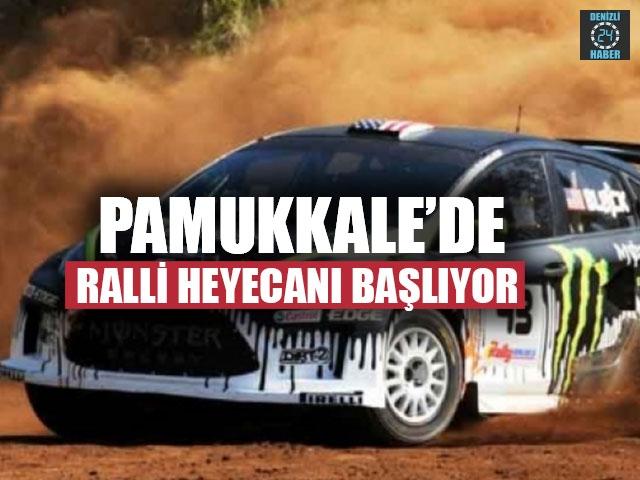 Pamukkale'de Ralli Heyecanı Başlıyor