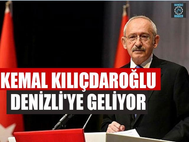 Kemal Kılıçdaroğlu Denizli'ye Geliyor