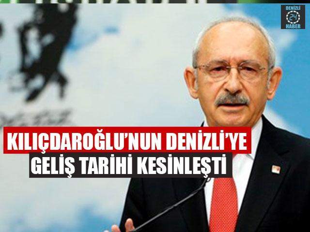 Kılıçdaroğlu'nun Denizli'ye Geliş Tarihi Kesinleşti