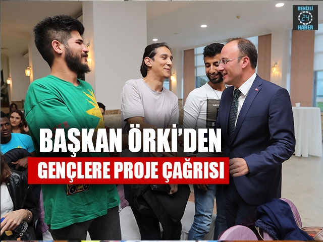 Başkan Örki'den Gençlere Proje Çağrısı