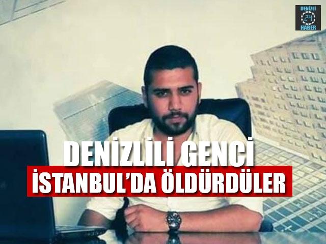 Denizlili Genci İstanbul'da Öldürdüler