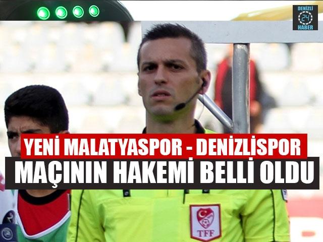 Yeni Malatyaspor - Denizlispor Maçının Hakemi Belli Oldu