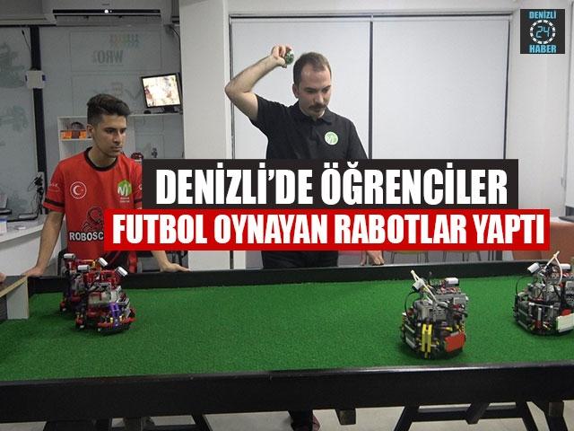 Denizli'de Öğrenciler Futbol Oynayan Rabotlar Yaptı