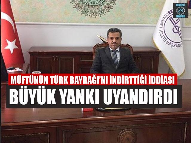 Müftünün Türk Bayrağı'nı İndirttiği İddiası Büyük Yankı Uyandırdı