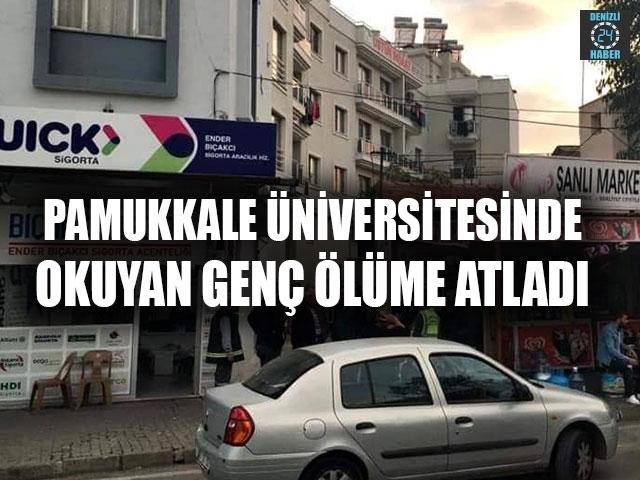 Pamukkale Üniversitesinde Okuyan Genç Ölüme Atladı