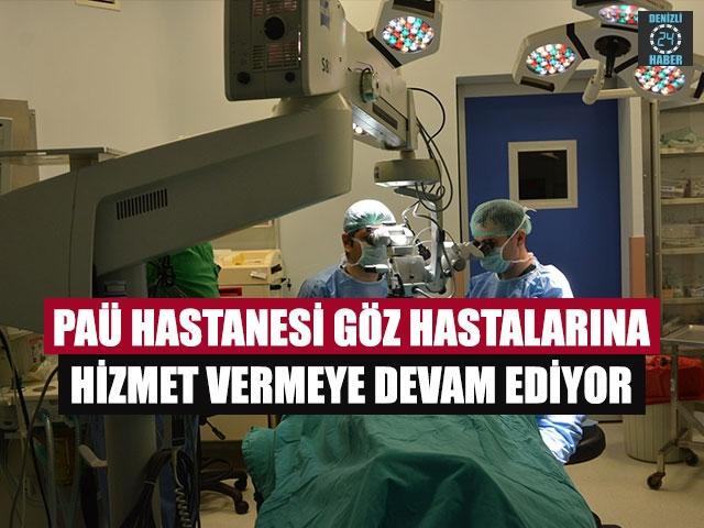 PAÜ Hastanesi Göz Hastalarına Hizmet Vermeye Devam Ediyor