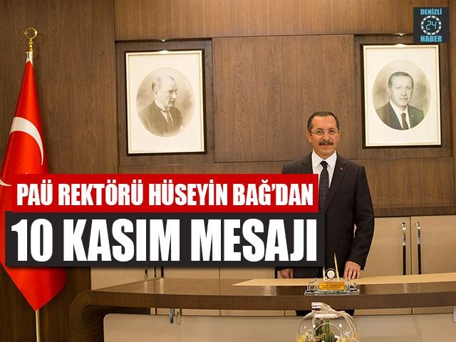 PAÜ Rektörü Hüseyin Bağ'dan 10 Kasım Mesajı
