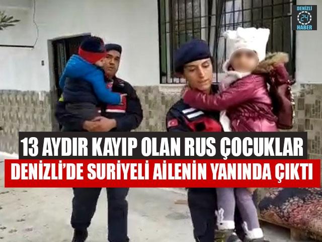13 Aydır Kayıp Olan Rus Çocuklar Denizli'de Suriyeli Ailenin Yanında Çıktı