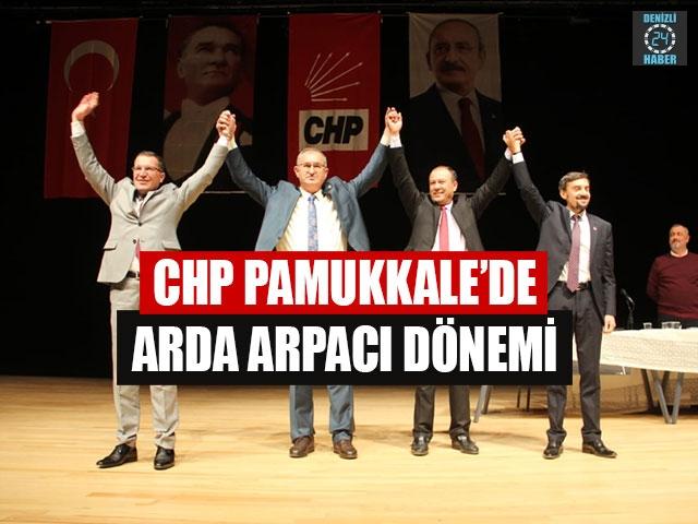 CHP Pamukkale'de Arda Arpacı Dönemi