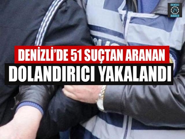Denizli'de 51 Suçtan Aranan Dolandırıcı Yakalandı