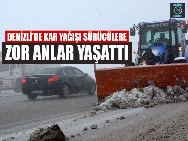 Denizli'de Kar Yağışı Sürücülere Zor Anlar Yaşattı