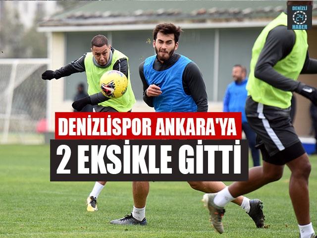 Denizlispor Ankara'ya 2 Eksikle Gitti