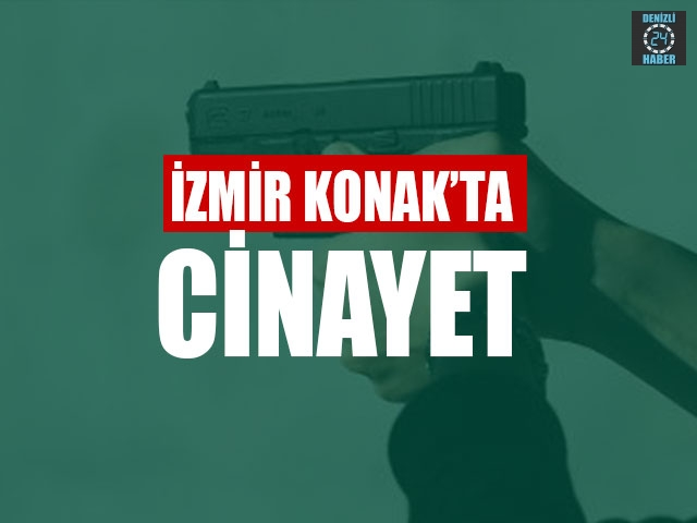 İzmir Konak'ta Cinayet