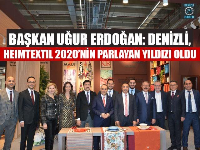 Başkan Uğur Erdoğan: Denizli, Heımtextıl 2020'nin Parlayan Yıldızı Oldu