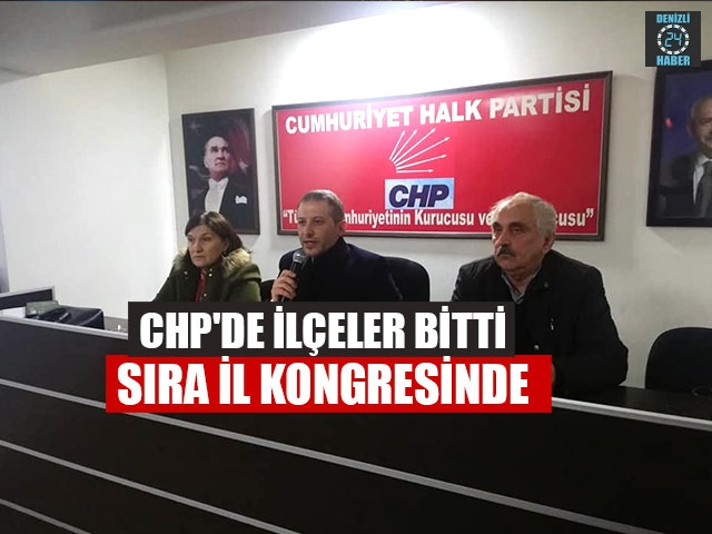 CHP'de İlçeler Bitti Sıra İl Kongresinde