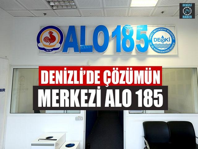 Denizli'de Çözümün Merkezi Alo 185