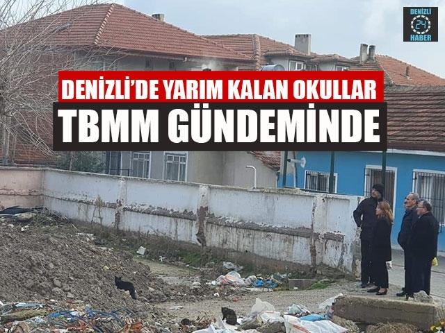 Denizli'de Yarım Kalan Okullar TBMM Gündeminde