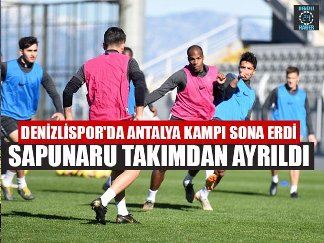 Denizlispor'da Antalya Kampı Sona Erdi, Sapunaru Takımdan Ayrıldı