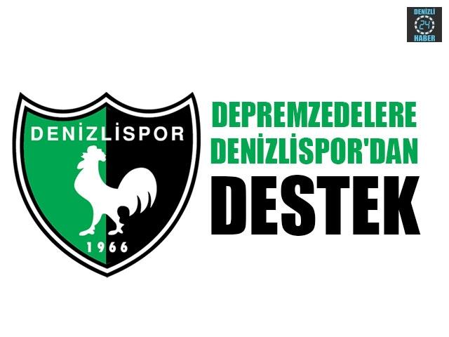Depremzedelere Denizlispor'dan Destek