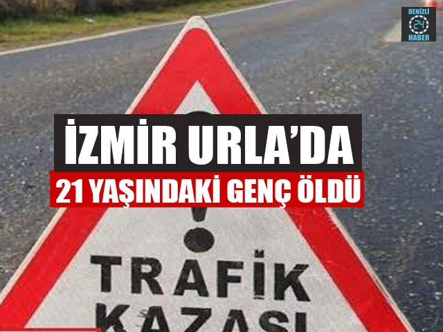 İzmir Urla'da Efe Teldemir kazada hayatını kaybetti