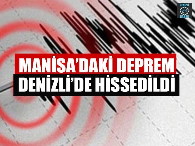 Manisa'daki Deprem Denizli'de Hissedildi